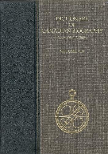 9780802034236: Dictionary of Canadian Biography, Laurentian: 008