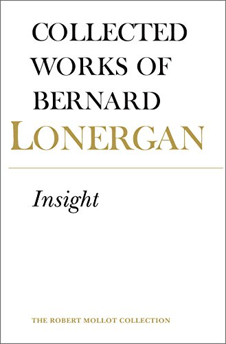 9780802034557: Insight: A Study of Human Understanding, Volume 3: 003 (Collected Works of Bernard Lonergan)