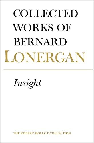 9780802034557: Insight: A Study of Human Understanding, Volume 3 (Collected Works of Bernard Lonergan)