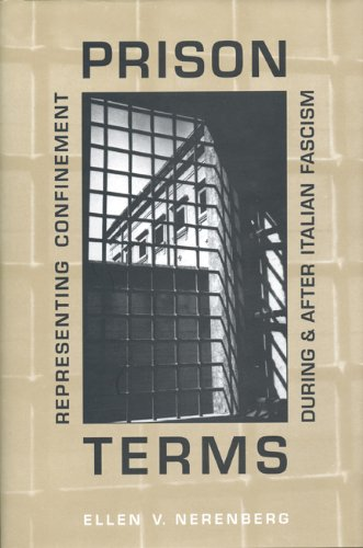 9780802035080: Prison Terms: Representing Confinement During and After Italian Fascism (Toronto Italian Studies)