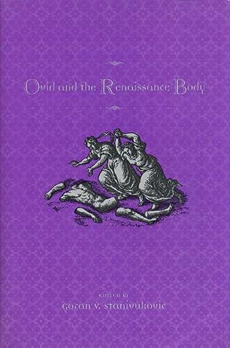 Ovid and the Renaissance Body: Stanivukovic, Goran V. (Editor)