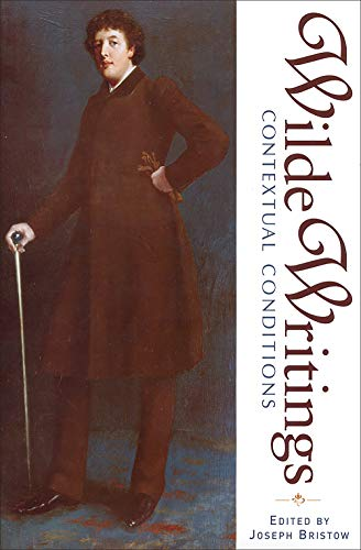 9780802035325: Wilde Writings: Contextual Conditions