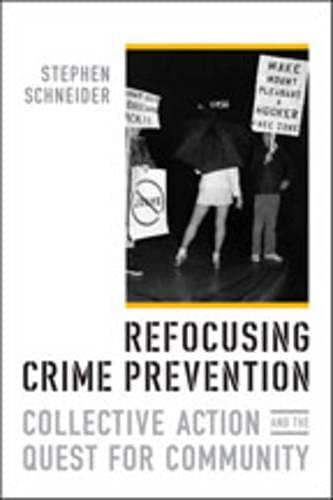 9780802035509: Refocusing Crime Prevention: Collective Action and the Quest for Community