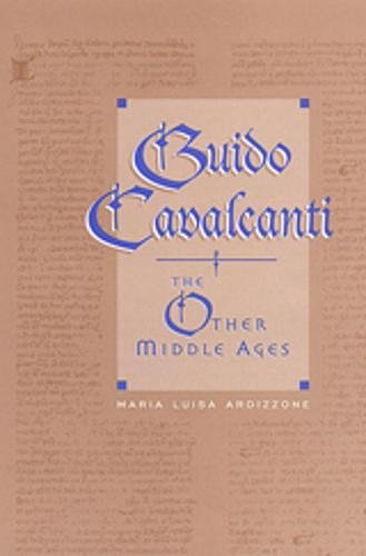 9780802035912: Guido Cavalcanti: The Other Middle Ages (Toronto Italian Studies)