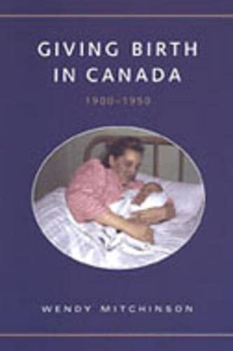 9780802036315: Giving Birth in Canada, 1900-1950 (Studies in Gender and History)