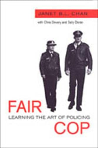 9780802036636: Fair Cop: Learning the Art of Policing