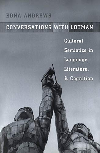 9780802036865: Conversations with Lotman: Cultural Semiotics in Language, Literature, and Cognition (Toronto Studies in Semiotics and Communication)