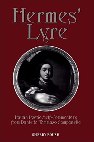 9780802037121: Hermes' Lyre: Italian Poetic Self-Commentary from Dante to Tommaso Campanella (Toronto Italian Studies)