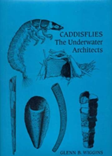 9780802037145: Caddisflies: The Underwater Architects