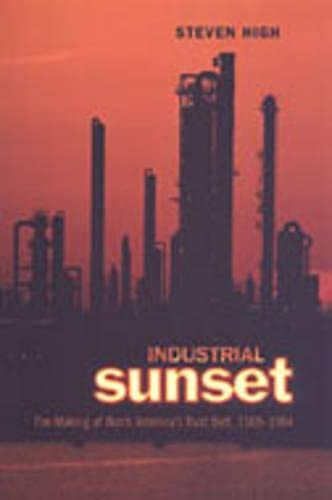 9780802037381: Industrial Sunset: The Making of North America's Rust Belt, 1969-1984 (Heritage)
