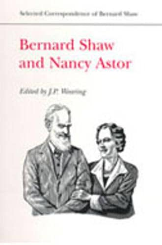 Bernard Shaw and Nancy Astor: J. P. Wearing