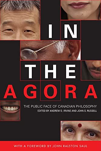 In the Agora : The Public Face of Canadian Philosophy: Irvine, Andrew & Russell, John