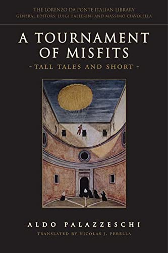 A Tournament of Misfits: Tall Tales and: Palazzeschi, Aldo