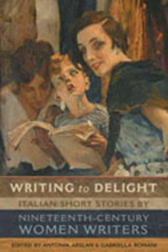 9780802038746: Writing to Delight: Italian Short Stories by Nineteenth-century Women Writers