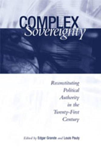 9780802038814: Complex Sovereignty: Reconstituting Political Authority in the Twenty-First Century