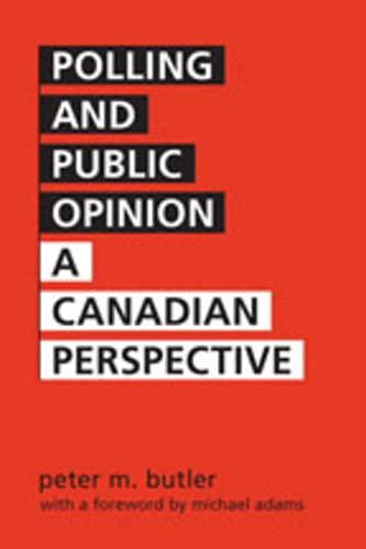 9780802038999: Polling and Public Opinion: A Canadian Perspective