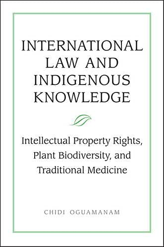 9780802039026: International Law And Indigenous Knowledge: Intellectual Property, Plant Biodiversity, And Traditional Medicine
