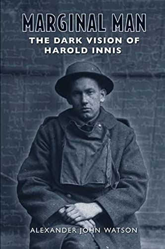 9780802039163: Marginal Man: The Dark Vision of Harold Innis
