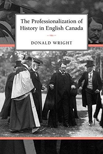 The Professionalization Of History In English Canada: Wright, Donald