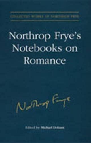 9780802039477: Northrop Frye's Notebooks on Romance (Collected Works of Northrop Frye)