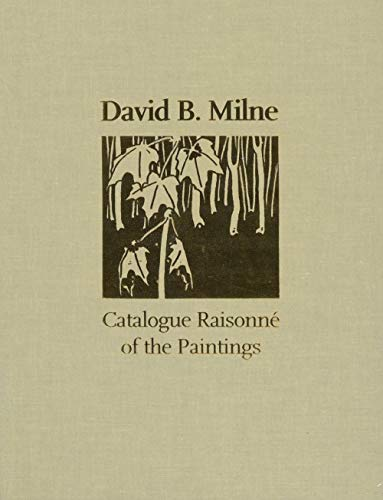 David B. Milne Catalogue Raisonné of the Paintings Two Volumes