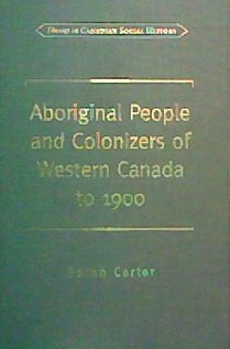 9780802041470: Aboriginal People and Colonizers of Western Can... (Themes in Canadian History)