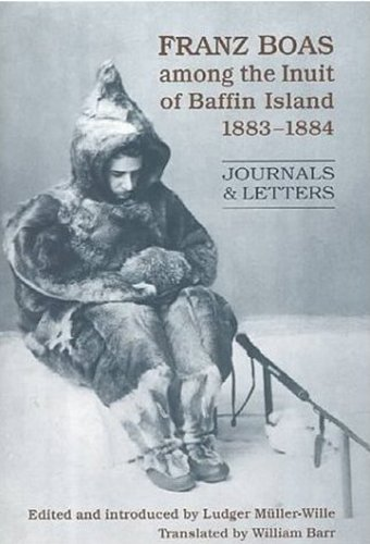 9780802041500: Franz Boas among the Inuit of Baffin Island, 1883-1884: Journals and Letters