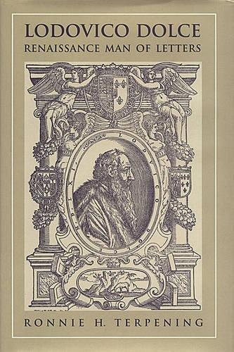 9780802041593: Lodovico Dolce: Renaissance Man of Letters (Toronto Italian Studies)