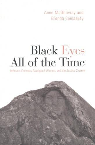 9780802042064: Black Eyes All of the Time: Intimate Violence, Aboriginal Women, and the Justice System