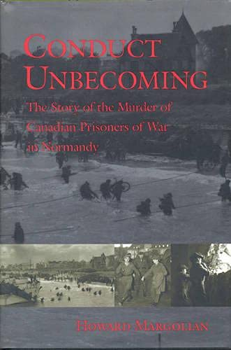 9780802042132: Conduct Unbecoming: The Story of the Murder of Canadian Prisoners of War in Normandy