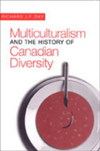 9780802042316: Multiculturalism and the History of Canadian Diversity