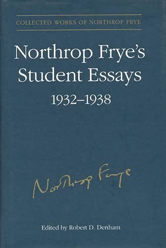 9780802042354: Northrop Frye's Student Essays, 1932-1938 (Collected Works of Northrop Frye) (v. 3)