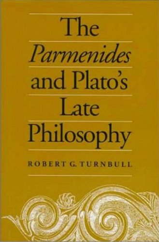 9780802042361: The Parmenides and Plato's Late Philosophy: Translation of and Commentary on the Parmenides with Interpretative Chapters on the Timaeus, the ... the Philebus (Toronto Studies in Philosophy)