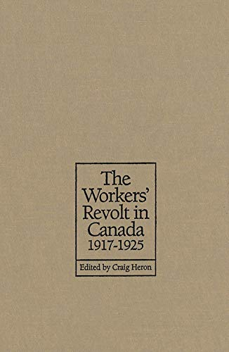 9780802042385: Workers Revolt in Canada 1917-