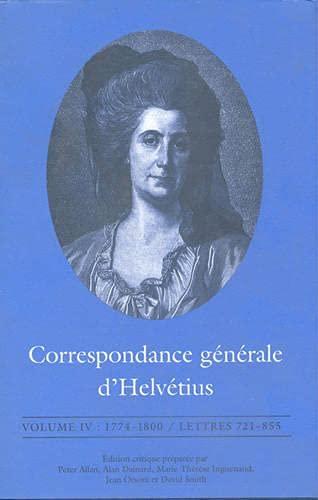 9780802042859: Correspondance générale d'Helvétius, Volume IV: 1774-1800 / Lettres 721-855 (French Edition)