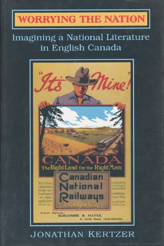 9780802043030: Worrying the Nation: Imagining a National Literature in English Canada (Theory / Culture)