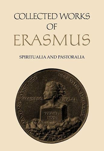 9780802043092: Spiritualia and Pastoralia: Disputatiuncula de taedio, pavore, tristicia Iesu / Concio de immensa Dei misericordia / Modus orandi Deum / Explanatio ... ad mortem (Collected Works of Erasmus)