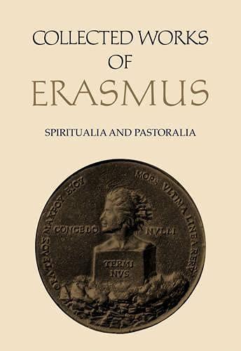 9780802043092: 70: Spiritualia and Pastoralia: Disputatiuncula de taedio, pavore, tristicia Iesu / Concio de immensa Dei misericordia / Modus orandi Deum / ... ad mortem (Collected Works of Erasmus)