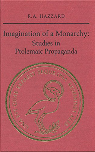 9780802043139: Imagination of a Monarchy: Studies in Ptolemaic Propaganda (Phoenix Supplementary Volumes)