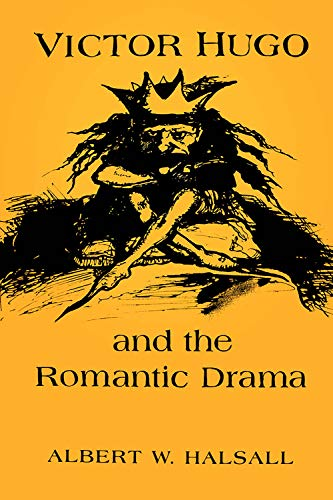 9780802043221: Victor Hugo and the Romantic Drama (University of Toronto Romance Series)