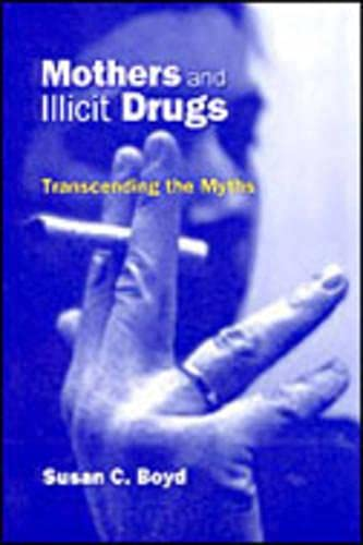 9780802043313: Mothers and Illicit Drugs: Transcending the Myths