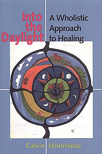 9780802043412: Into the Daylight: A Holistic Approach to Healing