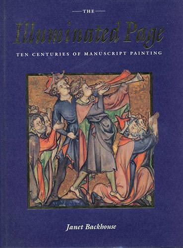 9780802043467: The Illuminated Page: Ten Centuries of Manuscript Painting in The British Library