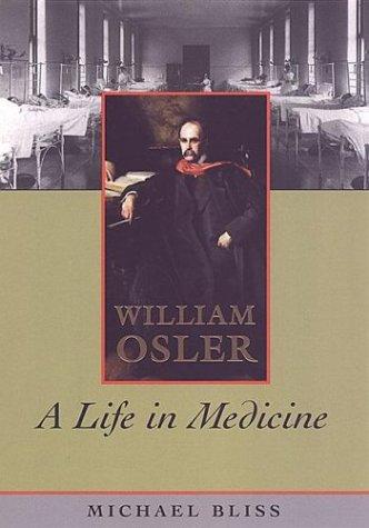 9780802043498: William Osler: A Life in Medicine