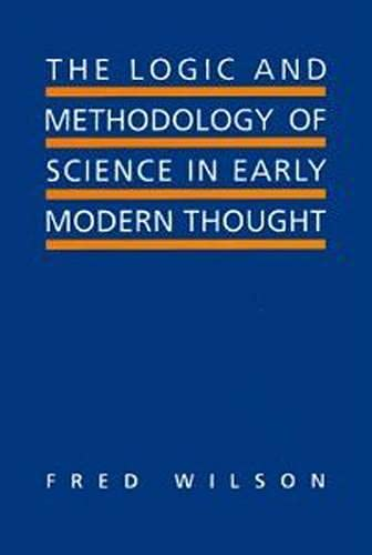9780802043566: The Logic and Methodology of Science in Early Modern Thought: Seven Studies (Toronto Studies in Philosophy)