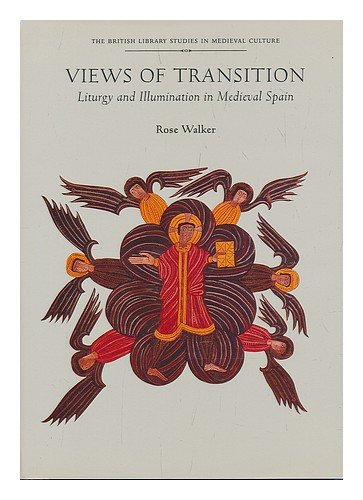 9780802043689: Views of Transition: Liturgical Change in Medieval Spain (The British Library Studies in Medieval Culture)