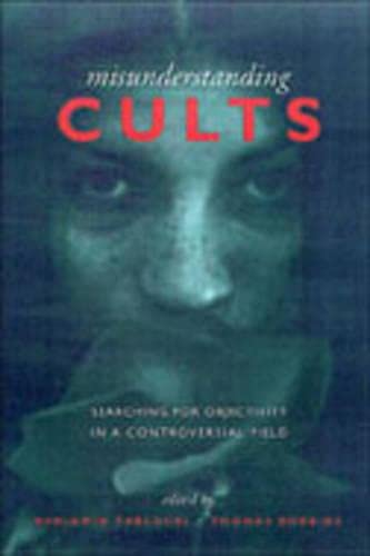 9780802043733: Misunderstanding Cults: Searching for Objectivity in a Controversial Field