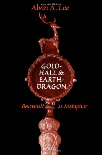 9780802043788: Gold-Hall and Earth-Dragon: 'Beowulf' as Metaphor
