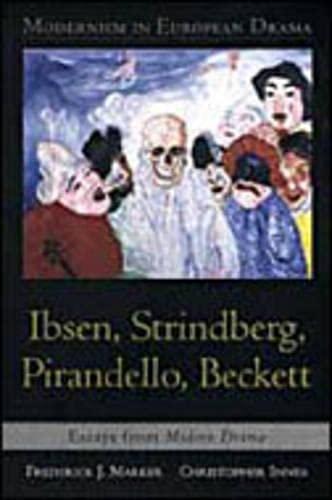 9780802043993: Modernism in European Drama: Ibsen, Strindberg, Pirandello, Beckett: Essays from Modern Drama: Ibsen, Strindberg, Pirandello and Beckett