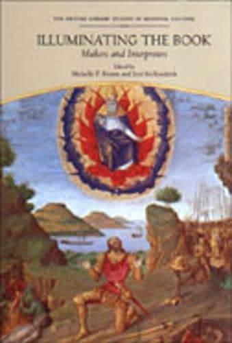 9780802044112: Illuminating the Book: Makers and Interpreters (British Library Studies in Medieval Culture)
